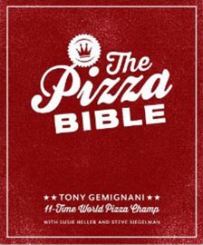 The Pizza Bible: The World's Favorite Pizza Styles, from Neapolitan, Deep-Dish, Wood-Fired, Sicilian, Calzones and Focaccia to New York, New Haven, Detroit, and more! : by Tony Gemignani