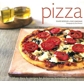 Pizza: More than 60 Recipes for Delicious Homemade Pizza : By Diane Morgan & Tony Gemignani
