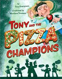 Tony and the Pizza Champions : By Tony Gemignani